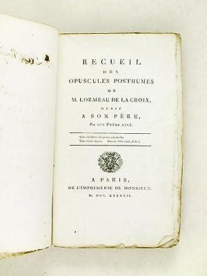 Recueil des Opuscules Posthumes de M. Lormeau de La Croix, dédié à son P&...
