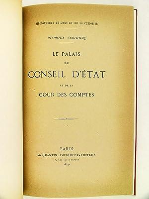 Le Palais du Conseil d'Etat et de la Cour des Comptes, avec quatre fac-simile et une eau-forte...