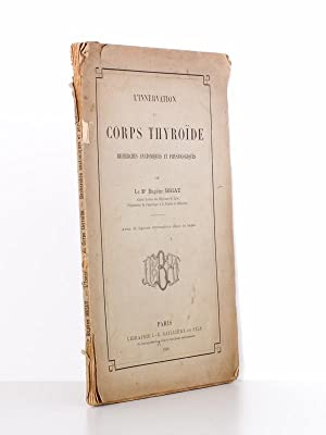 L'innervation du corps thyroïde - recherche anatomiques et physiologiques [ exemplaire d&...