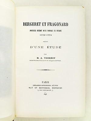 Bergeret et Fragonard. Journal inédit d'un Voyage en Italie 1773 - 1774. Préc&...