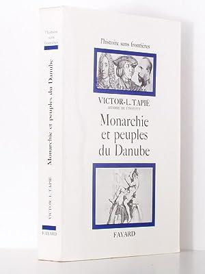 Monarchies et peuples du Danube: Tapié, Victor-Lucien