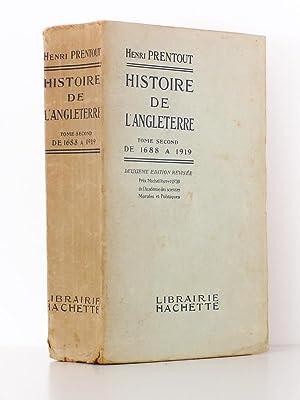 Histoire de l'Angleterre , Tome Second , de 1688 à 1919: PRENTOUT, Henri
