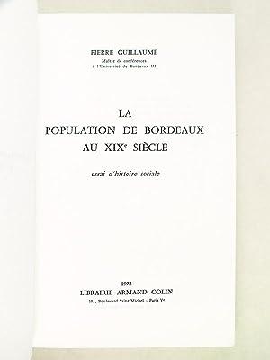 La Population de Bordeaux au XIXe siècle. Essai d'histoire sociale.: GUILLAUME, Pierre