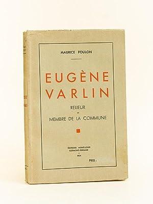 Eugène Varlin. Relieur et Membre de la Commune.: FOULON, Maurice