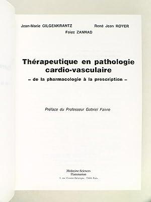 Thérapeutique en pathologie cardio-vasculaire. De la pharmacologie à la description.:...