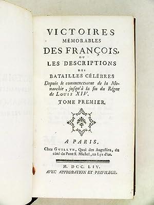 Victoires Mémorables des François, ou les Descriptions des Batailles cél&...