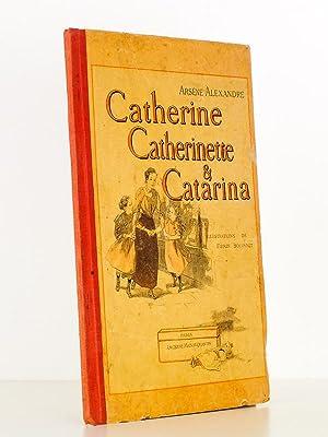 Catherine, Catherinette & Catarina: ALEXANDRE, Ars�ne ; BOUSSET, Firmin (ill.)