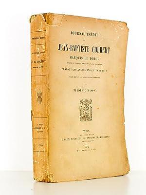 Journal inédit de Jean-Baptiste Colbert, Marquis de Torcy, ministre et secrétaire d&#...