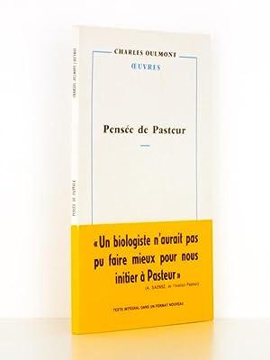 Pensée de Pasteur: OULMONT, Charles ; PASTEUR, Louis