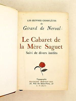 Le Cabaret de la Mère Saguet. Suivi de divers inédits: NERVAL, Gérard de