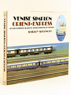 Venise Simplon Orient-Express : le plus célèbre train du monde reprend du service: ...
