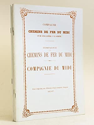 Compagnie des Chemins du Fer du Midi et du Canal Latéral à la Garonne. Compagnie du ...