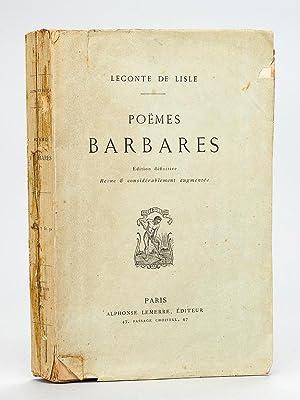 Poëmes Barbares [ Livre dédicacé par l'auteur: LECONTE DE LISLE