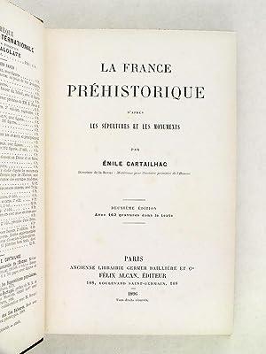 La France préhistorique d'après les Sépultures et les Monuments.: ...