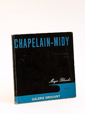 Chapelain-Midy. Magie Blanche. Galerie Drouant 1972 [ Livre dédicacé par l'...