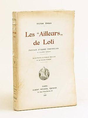 "Les ""Ailleurs"" de Loti [ Edition originale ]: ORBAN, Victor"