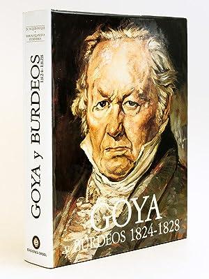 Goya y Burdeos 1824-1828 [ Livre dédicacé: FAUQUE, Jacques ;