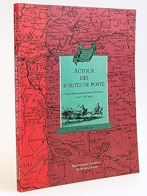 Autour des Routes de Poste : Les premières cartes routières de la France, XVIIe - ...