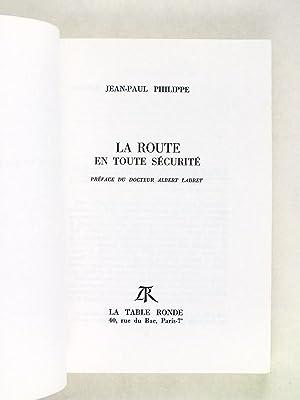La route en toute sécurité [ Livre dédicacé par l'auteur à ...