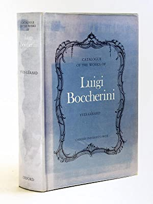Thematic, Bibliographical, and critical Catalogue of the Works of Luigi Boccherini [ Edition orig...