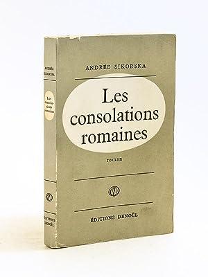 Les Consolations Romaines [ Livre dédicacé par l'auteur ]: SIKORSKA, Andrée