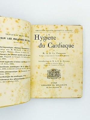 Hygiène du cardiaque: FIESSINGER, Dr. Ch. ; HUCHARD, Dr. H. (introd.)
