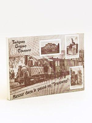 """Taulignan, Grignan, Chamaret. Retour dans le passé en """"Tramway"""": Collectif"""