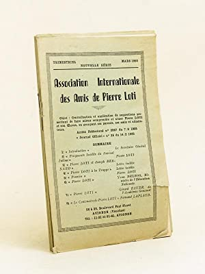 Association Internationale des Amis de Pierre Loti. Nouvelle Série (Du n° 1 de mars 1950 au n° 8 ...