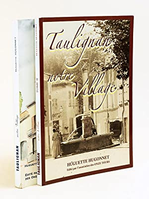 Taulignan notre village (2 Tomes - Complet) [ Livre dédicacé par l'auteur ]: ...