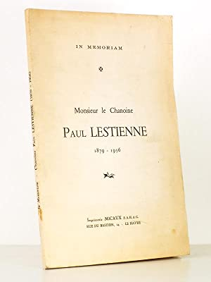Monsieur le Chanoine Paul Lestienne 1879 - 1956 , In Memoriam: Collectif