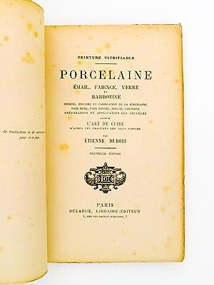 Peinture vitrifiable, porcelaine, émail, faïence, verre et barbotine. origine, histoire...