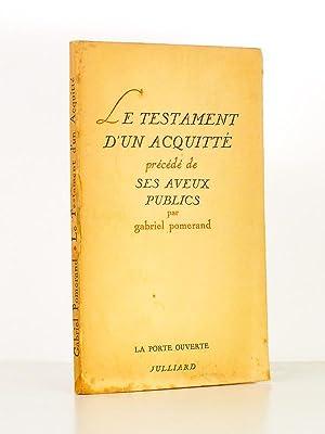 Le testament d'un acquitté , précédé de Ses aveux publics: ...