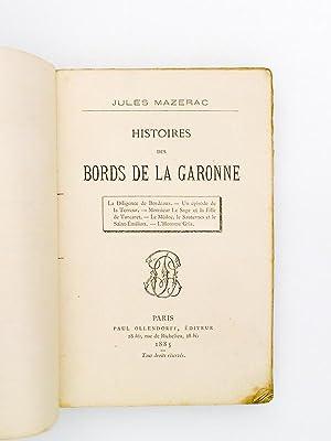 Histoires des bords de la Garonne ( La diligence de Bordeaux - Un épisode de la terreur - ...