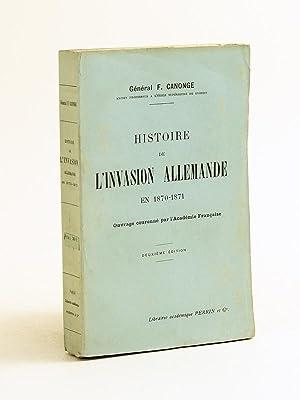 Histoire de l'Invasion Allemande en 1870-1871: CANONGE, Général F.