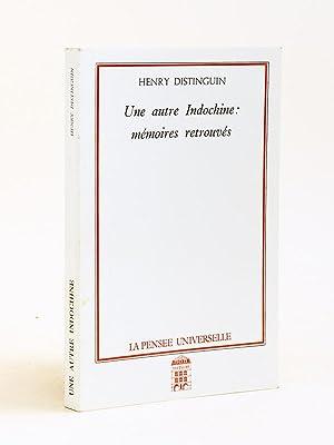 Une autre Indochine : mémoires retrouvés [ Edition originale - Livre dédicac&...