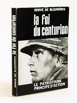 La Foi du Centurion. Le Patriotisme principe: DE BLIGNIERES, Hervé