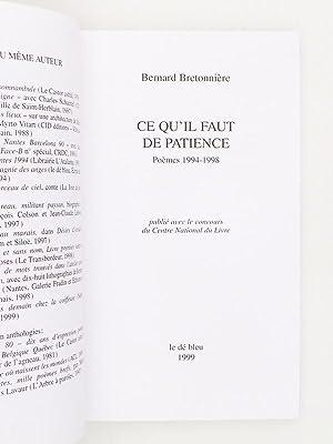 Ce qu'il faut de patience [ exemplaire dédicacé par l'auteur ]: Bretonni�re...