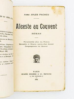 Alceste au couvent , roman ( Personnalité chez les Prêtres ; Boutades et Heures noires...