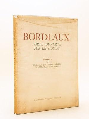 Bordeaux. Porte ouverte sur le monde. Dessins: CHARAZAC ; SAUBOA,