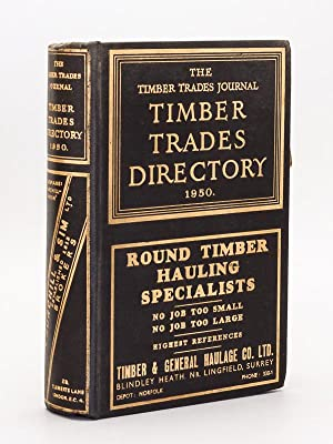 The Timber Trades Directory. Containing classified lists of firms engaged in the Timber and Allie...