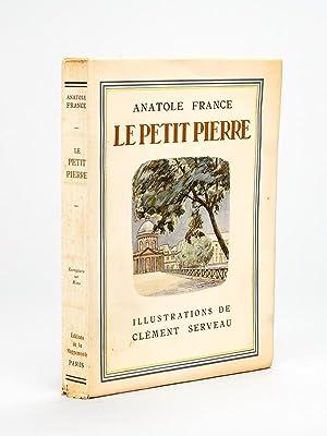 Le Petit Pierre. Illustrations de Clément Serveau.: FRANCE, Anatole ; SERVEAU, Clément
