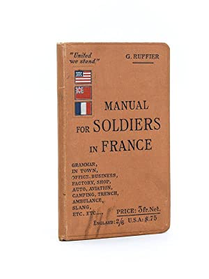 Manual for Soldiers in France in town and field service.