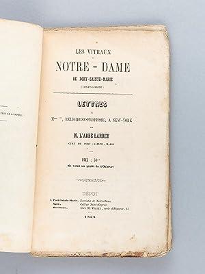 Les Vitraux de Notre-Dame de Port-Sainte-Marie (Lot-et-Garonne).: LARREY, Abbé