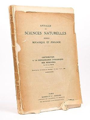 Contribution à la Connaissance Cytologique des Muscinées [ Annales des Sciences ...