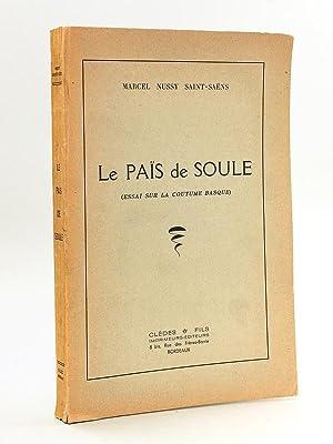 Le Païs de Soule ( Essai sur: NUSSY SAINT-SAENS, Marcel