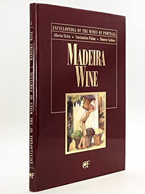 Madeira Wine [ Encyclopedia of the Wines of Portugal ]