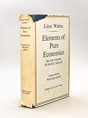 Elements of Pure Economics or the Theory of Social Wealth [ Signed by traductor William Jaffé ]