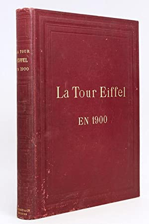La Tour Eiffel en 1900 [ Edition originale ]