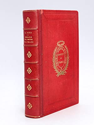 La Fondation de l'Empire allemand 1852-1871 [ Edition originale ]