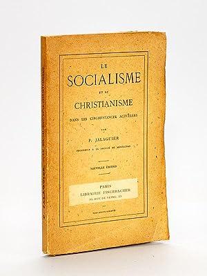 Le socialisme et le christianisme dans les circonstances actuelles. [ Livre dédicacé ...